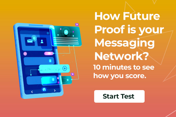 How Future Proof is your Messaging Network?