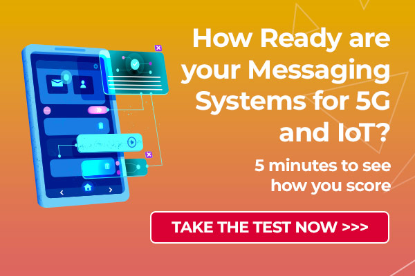 How Ready are your Messaging Systems for 5G and IoT?