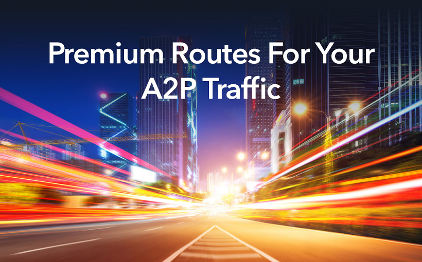New – Premium Routes For A2P Traffic
